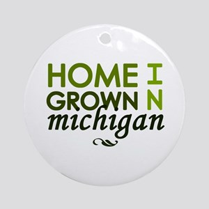 'Home Grown In Michigan' Ornament (Round)