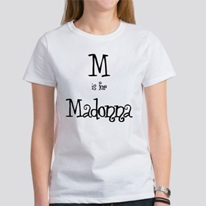 M Is For Madonna Women's T-Shirt