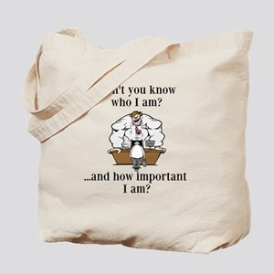 Don't you know who I am? Tote Bag