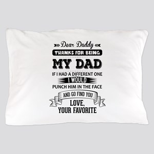 Dear Daddy, Love, Your Favorite Pillow Case