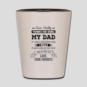 Dear Daddy, Love, Your Favorite Shot Glass