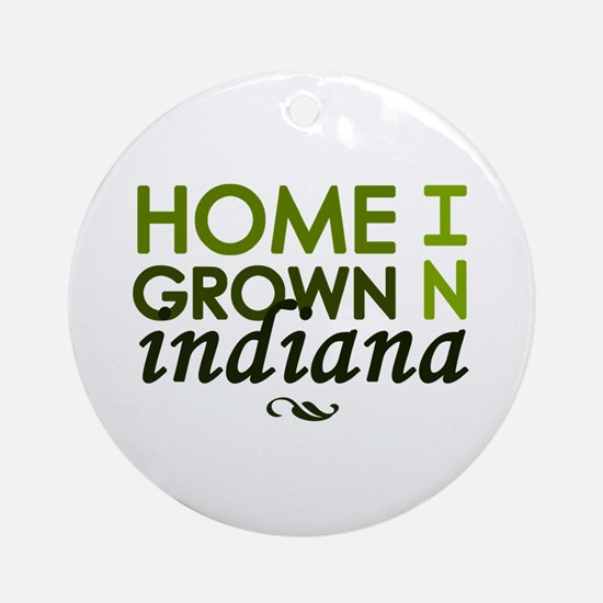 'Home Grown In Indiana' Ornament (Round)