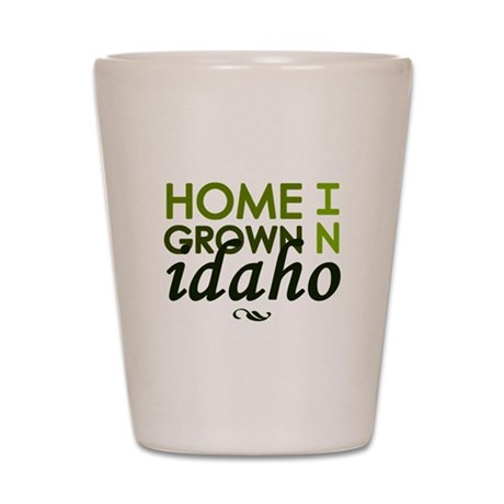 'Home Grown In Idaho' Shot Glass