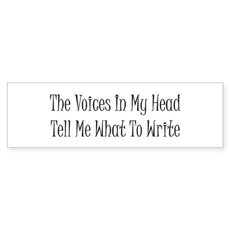 The Voices In My Head Tell Me Bumper Sticker
