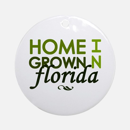 'Home Grown In Florida' Ornament (Round)