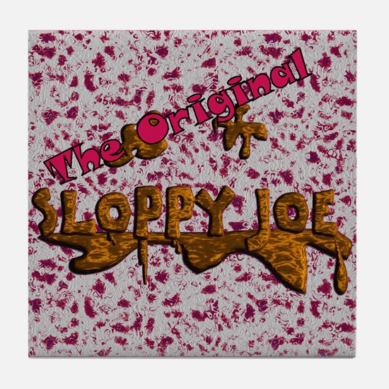 The Original Sloppy Joe Tile Coaster
