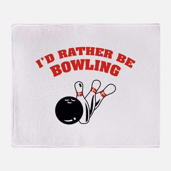 I'd rather be bowling Throw Blanket