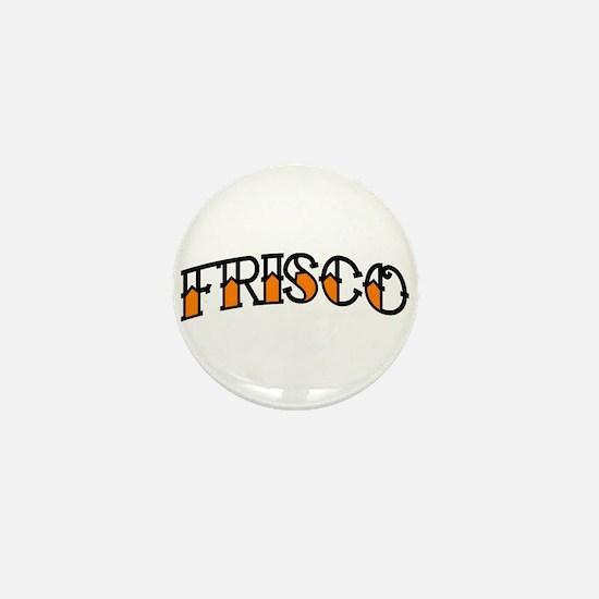 FRISCO TAT Mini Button