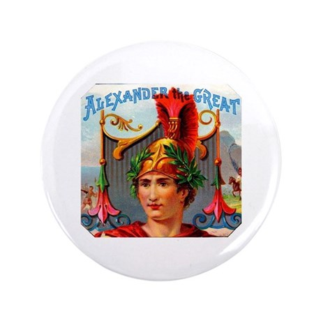 "Alexander the Great Cigar Label 3.5"" Button"