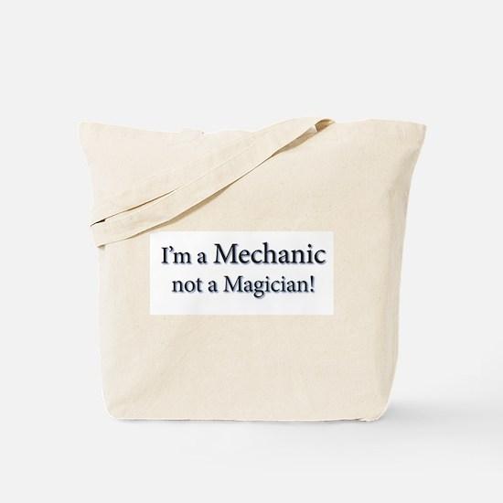 I'm a Mechanic not a Magician! Tote Bag