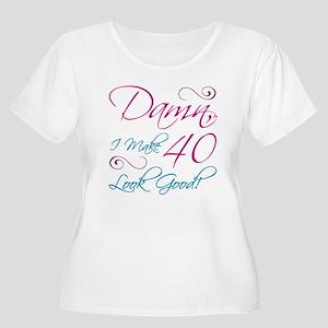 40th Birthday Humor Women's Plus Size Scoop Neck T