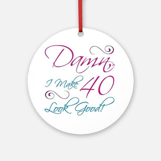 40th Birthday Humor Ornament (Round)