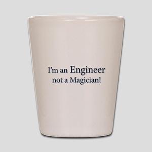 I'm an Engineer not a Magicia Shot Glass