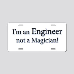 I'm an Engineer not a Magicia Aluminum License Pla