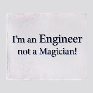I'm an Engineer not a Magicia Throw Blanket