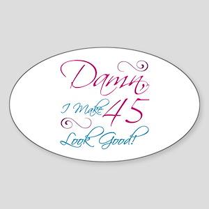 45th Birthday Humor Sticker (Oval)