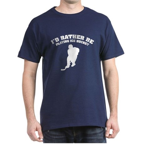 I'd rather be playing ice hockey Dark T-Shirt