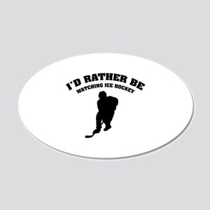 I'd rather be watching ice hockey 22x14 Oval Wall