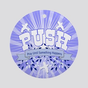 PUSH Pray Ornament (Round)