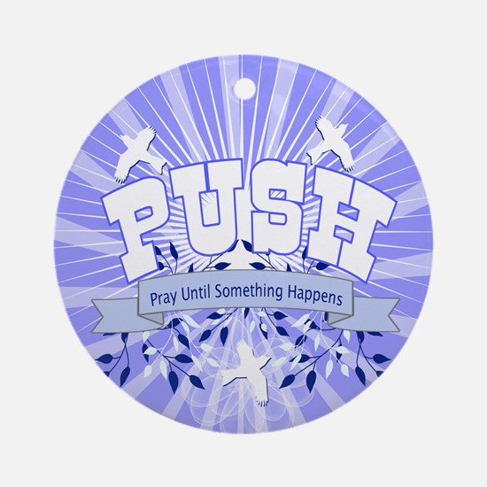 PUSH Pray Ornament (Round)