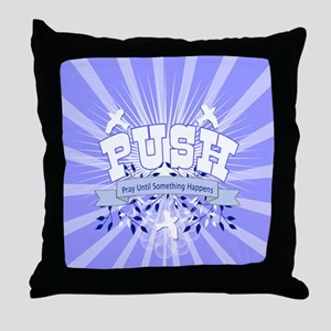 PUSH Pray Throw Pillow