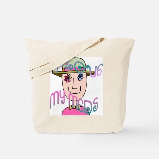 I Love My Meds Tote Bag