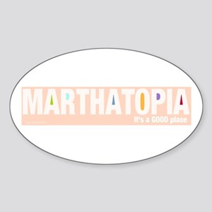 MARTHATOPIA - It's a Good Place! Oval Sticker