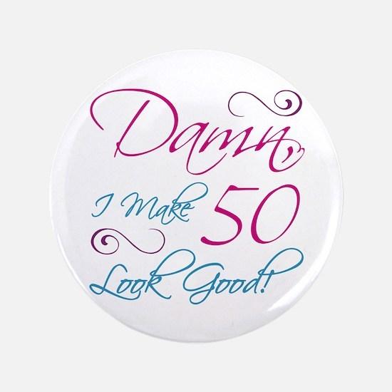 "50th Birthday Humor 3.5"" Button"