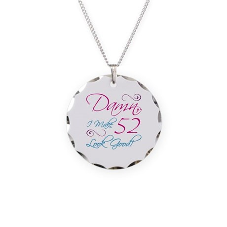 52nd Birthday Humor Necklace Circle Charm
