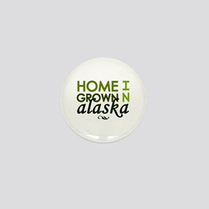 'Home Grown In Alaska' Mini Button