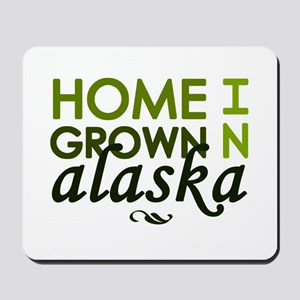 'Home Grown In Alaska' Mousepad