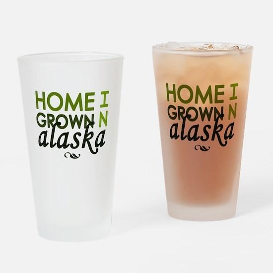 'Home Grown In Alaska' Drinking Glass