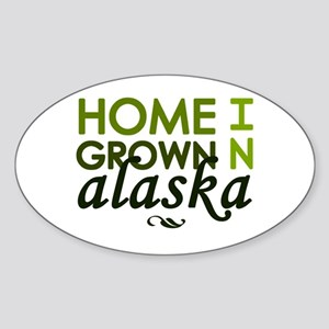 'Home Grown In Alaska' Sticker (Oval)
