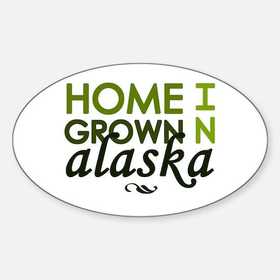 'Home Grown In Alaska' Sticker (Oval)