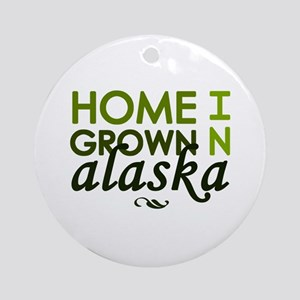 'Home Grown In Alaska' Ornament (Round)
