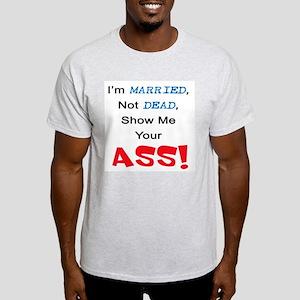 Married, Not Dead (ASS) Ash Grey T-Shirt
