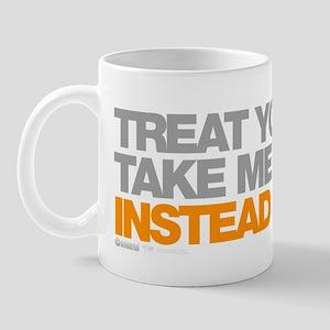 Treat Yourself, Take Me Home Instead Mug