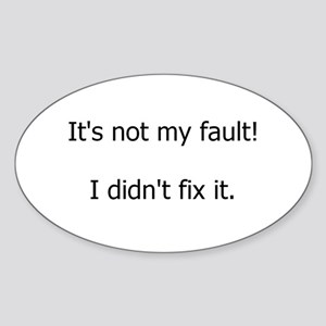 Not My Fault Sticker (Oval)
