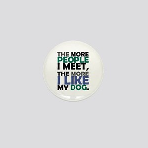 'The More People I Meet...' Mini Button