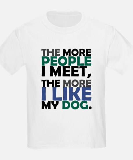 'The More People I Meet...' T-Shirt