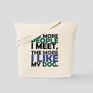 'The More People I Meet...' Tote Bag