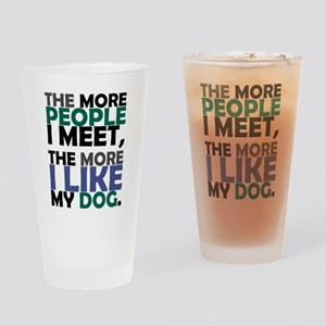 'The More People I Meet...' Drinking Glass