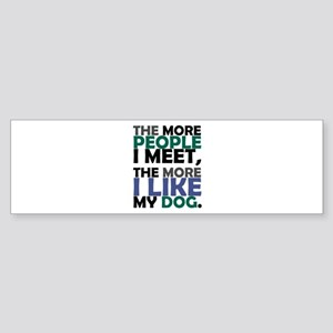 'The More People I Meet...' Sticker (Bumper)