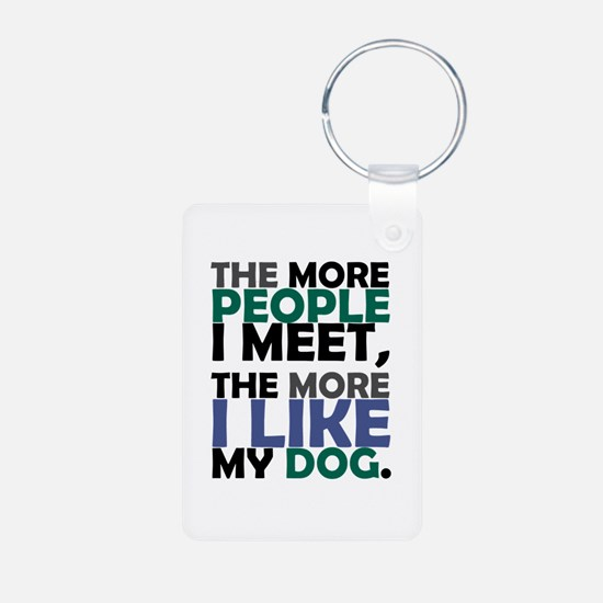 'The More People I Meet...' Keychains