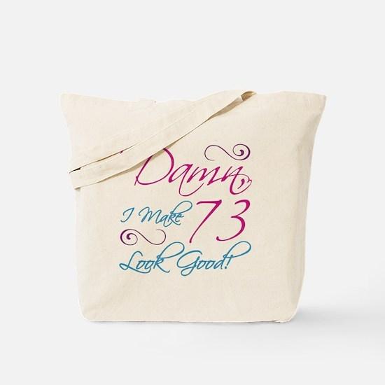 73rd Birthday Humor Tote Bag