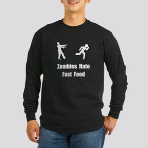 Zombies Hate Fast Food Long Sleeve Dark T-Shirt