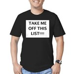 TAKE ME OFF THIS LIST Men's Fitted T-Shirt (dark)