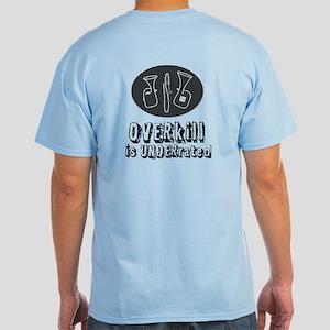 """""""Overkill"""" Light T-Shirt"""