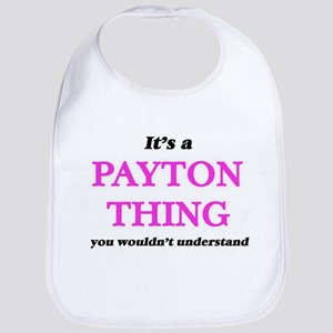 It's a Payton thing, you wouldn't Baby Bib