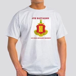 DUI - 4th Bn - 1st FA Regt with Text Light T-Shirt